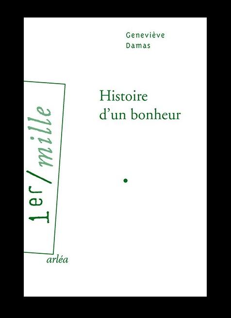 du roman « Histoire d'un bonheur » de Geneviève Damas