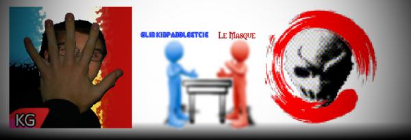 [La p'tite discute]Kidpaddleetcie à Le Masque!