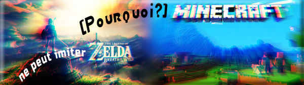 [Pourquoi?]Minecraft ne peut imiter The Legend Of Zelda:Breath Of The Wild