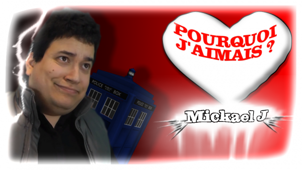 [Texte pour une vidéo] Pourquoi j'aimais : Mickael J