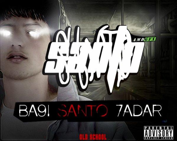 Ba9i SanTo 7ADaR
