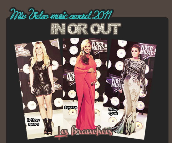 In & out : Mtv video music awards 2011