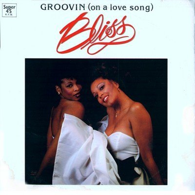 Bliss - Groovin ( On A Love Song) 1982