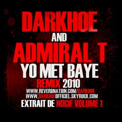 YO MET BAYE remix feat ADMIRAL T