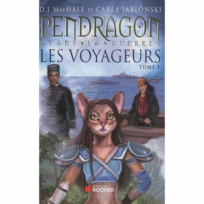 Les voyageurs tome 1:  Pendragon avant la guerre