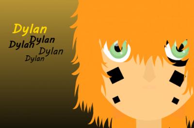 := Dylan =: