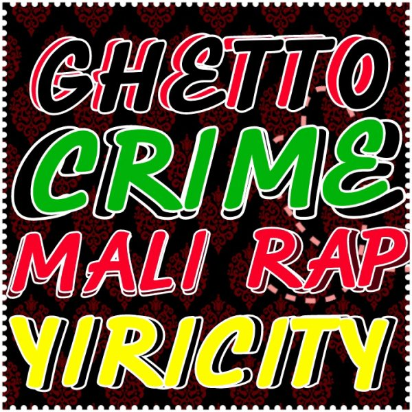 Ghetto Crime yiricity