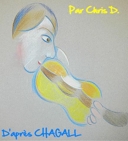 {Par Chris D., D'après CHAGALL. Pour Irène K.}