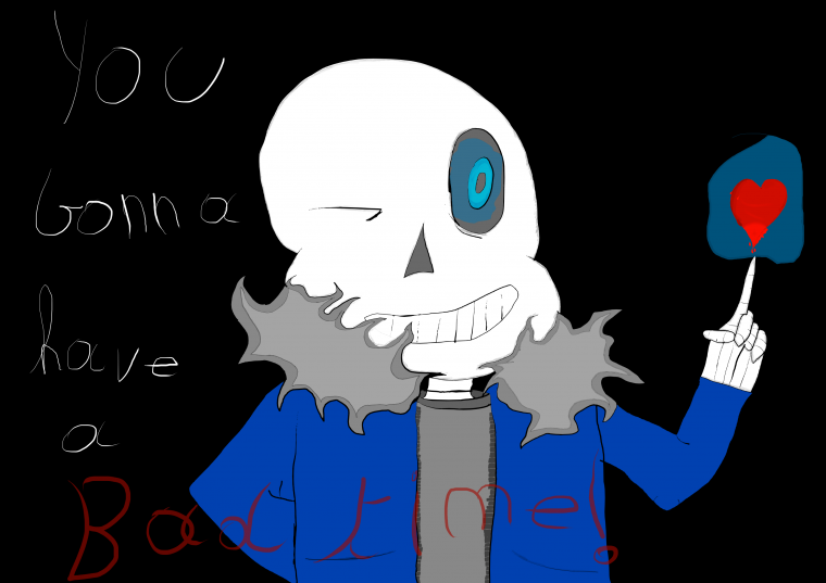 Sans - You gonna have a bad time !