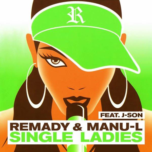 Remady & Manu-L feat. J-Son - Single Ladies (2012)