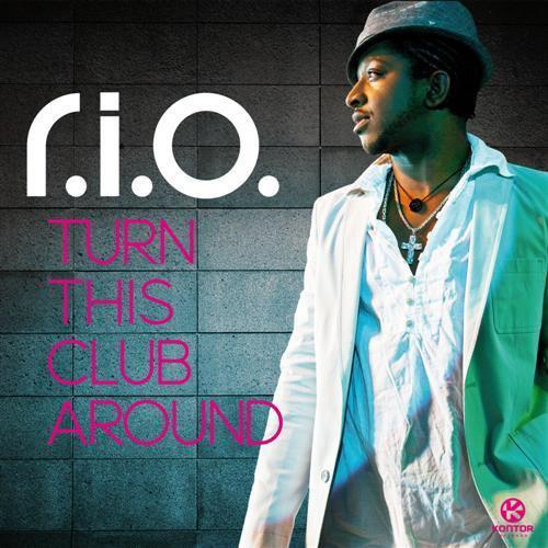 R i o feat u-Jean - Turn this club around (2012)