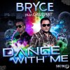 Vidéoclip ~ Bryce feat. Carlprit - Dance with me