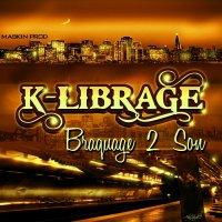 BRAQUAGE 2 SON / K-librage Feat Cg Flow - Daho (2010)