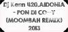 MiiX Déliire / Dj Kenn 420.AIDONIA - PON DI CO--Y  (MOOMBAH REMIX) 2013 (2013)