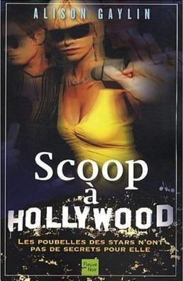 Scoop à Hollywood de Alison Gaylin