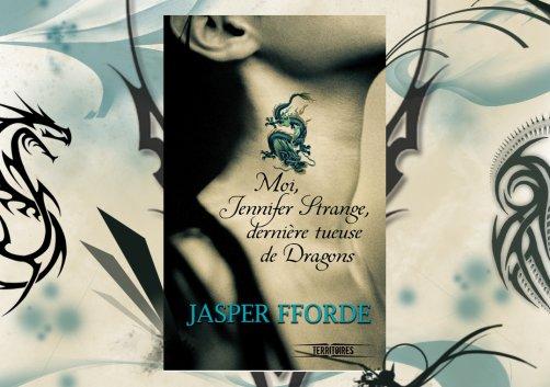 Moi, Jennifer Strange, dernière tueuse de Dragons de Jasper Fforde