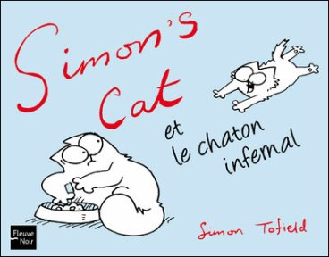 Simon's cat et le chaton infernal de Simon Tofield