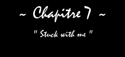 A Beautiful Disaster - Chapitre VII