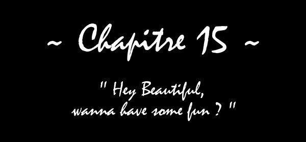 A Beautiful Disaster - Chapitre XV