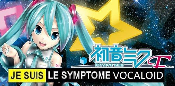 Je suis le symptome Vocaloid !