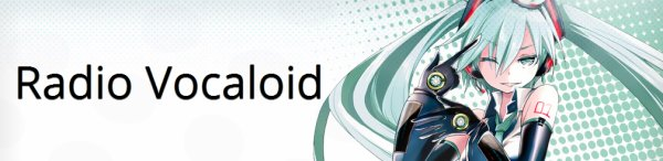 La radio Vocaloid en ligne !
