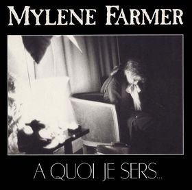 Les Mots: The Best of Mylene F / A Quoi Je Sers (2001)