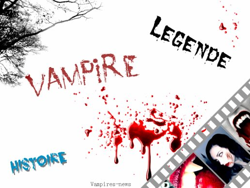 +++  Légende   ® Vampires-news