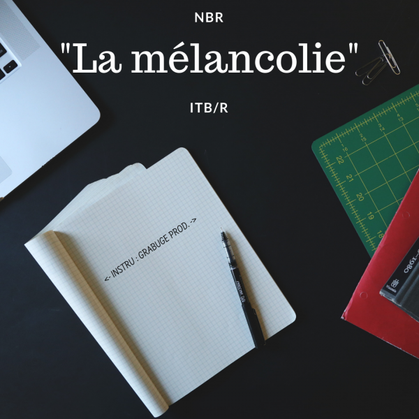 #CapsuleSecrète / NBR - La mélancolie #CapsuleSecrète3 (2019)