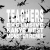 Kanye West – Monster (Teachers Remix) (2011)