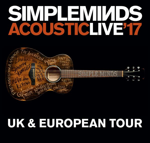 SIMPLE MINDS ACOUSTIC - LIVE ON TOUR 2017
