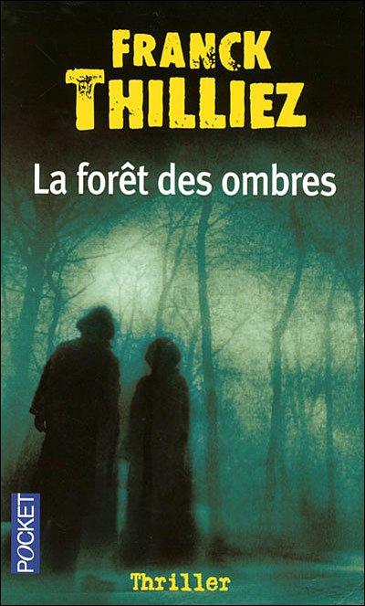 LA FORET DES OMBRES DE FRANCK THILLIEZ ROMAN THRILLER