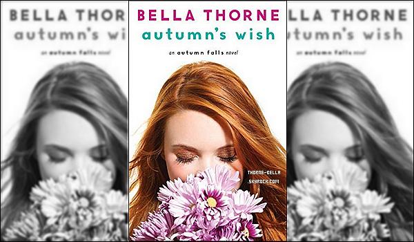 Découvrez la couverture du troisième livre de B. Thorne intitulé Autumn's Wish. Après Autumn Falls et Autumn's Kiss découvrez le troisième roman de l'actrice. Voici le synopsis juste en dessous. Vous aimez ?