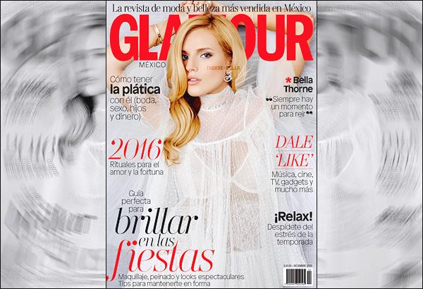 Notre magnifique Bella A. Thorne fait la couverture du magazine mexicain« Glamour » du mois de Décembre 2015. (+) Je vous est aussi poster les photos du shoot mais pas les scans car elles étaient trop de mauvaise qualités, j'espère que sa vous plaira.