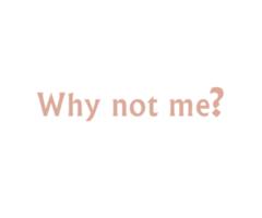 Pourquoi pas moi ?