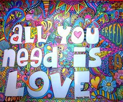 All I need is love.