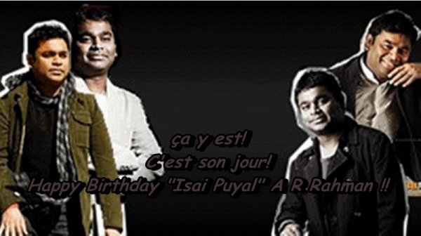 Happy B'day A R Rahman !!!!
