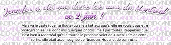 2 Juin : Sortie en famille et avec Nicholas Hoult dans Montréal. Puis, le 4 et le 6 juin, de nouvelles photos de tournage de X Men nous sont parvenues.