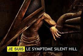 Je suis le symptome silent hill