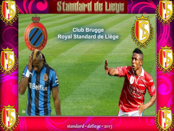 Club Brugge Royal Standard de Liège JUPILER PRO LEAGUE DIMANCHE 2 SEPTEMBRE 2012