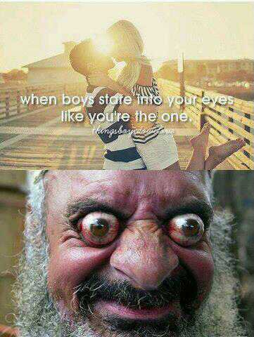 When boys stare into your eyes ;)