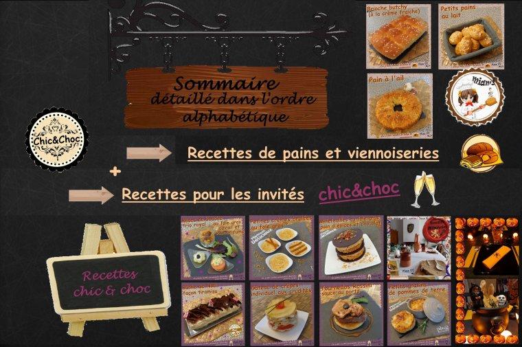 SOMMAIRE détaillé DES RECETTES CHIC & CHOC ( pour les invités) et PAINS et VIENNOISERIES