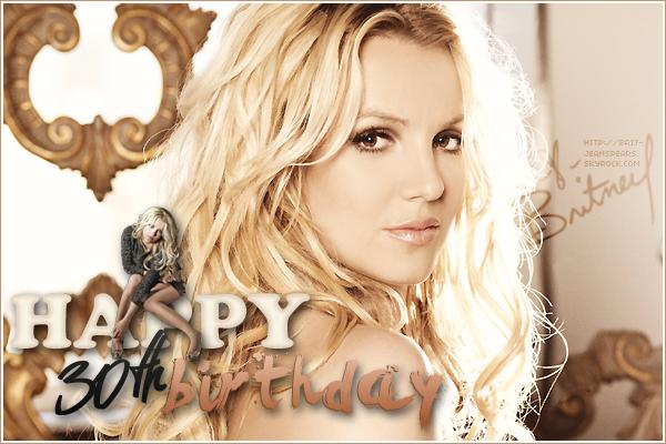 . Notre princesse fête son anniversaire aujourd'hui. Happy 30th birthday Britney bitch ! .