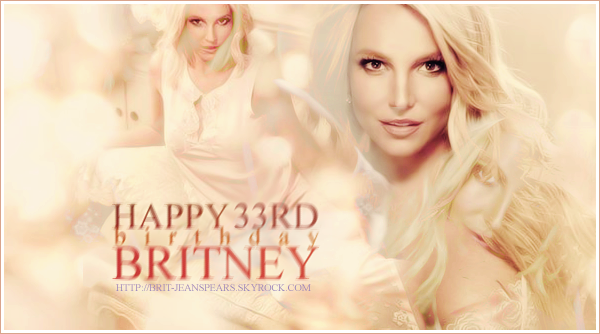 . Happy 33rd birthday to our lovely princess, our unique Britney ! We love u so much ♥ .