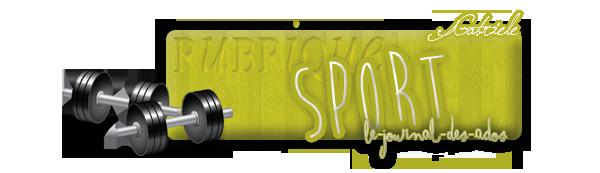 Rubrique Sport: Présentation - Gabriele