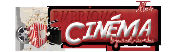 Rubrique Cinéma: Article spécial par Camélia