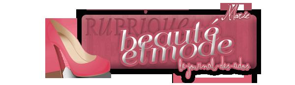 Rubrique Mode/Beauté: Article spécial par Camélia