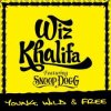 Wiz khalifa ft. Snoop dogg - Young wild & free