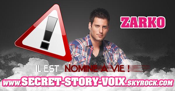 Zarko est la personne nominé à Vie !