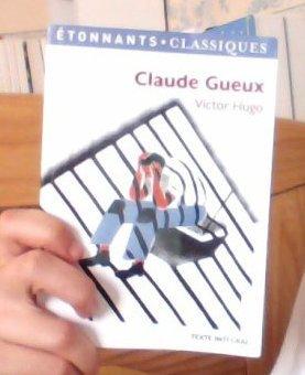 Claude Gueux, mon avis engagé !!!