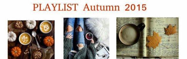 . Playlist Autumn 2k15 .